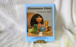 Greentown Glass, A Collectors Guide edited by James Measell